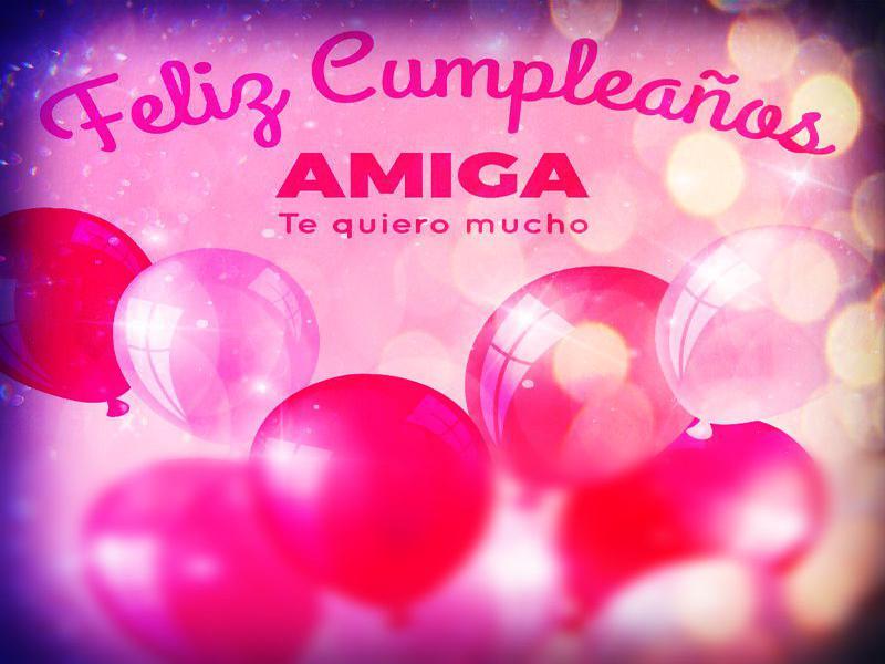 Feliz Cumpleaños Para Una Amiga O Amigo