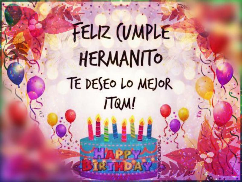 Feliz Cumpleaños Para Mi Hermano Con Mensajes Y Frases